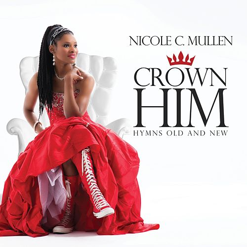 Crown Him Hymns Old and New de Nicole C. Mullen