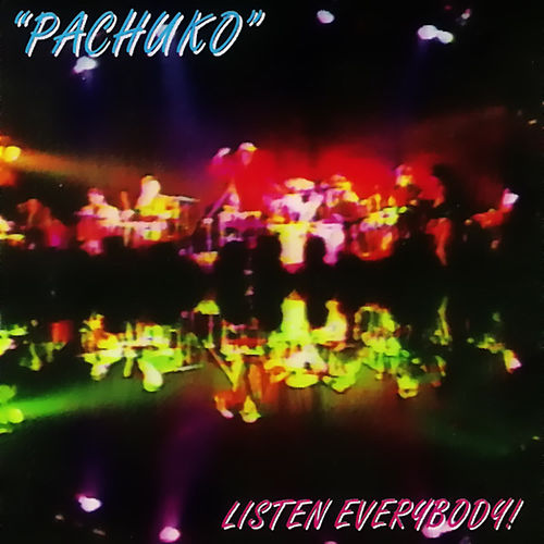 Listen Everybody de Pachuko