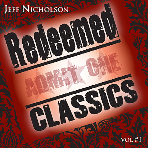 Redeemed Classics Vol. 1 by Jeff Nicholson