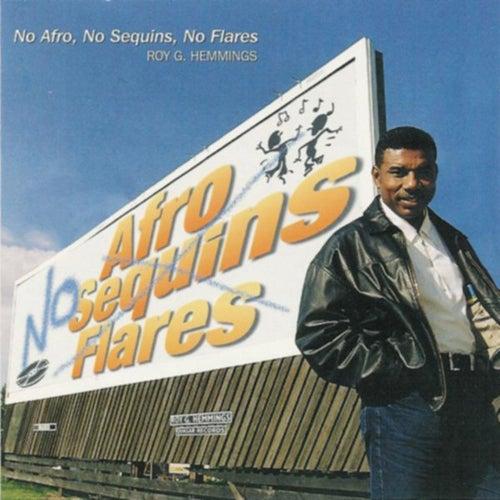 No Afro No Sequins No Flares de Roy G Hemmings