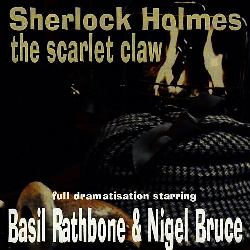 Sherlock Holmes - The Scarlet Claw by Basil Rathbone
