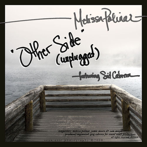 Other Side (unplugged) - single by Melissa Polinar