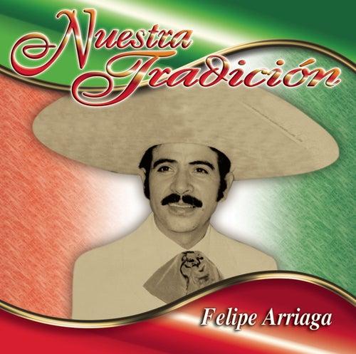 Nuestra Tradición de Felipe Arriaga