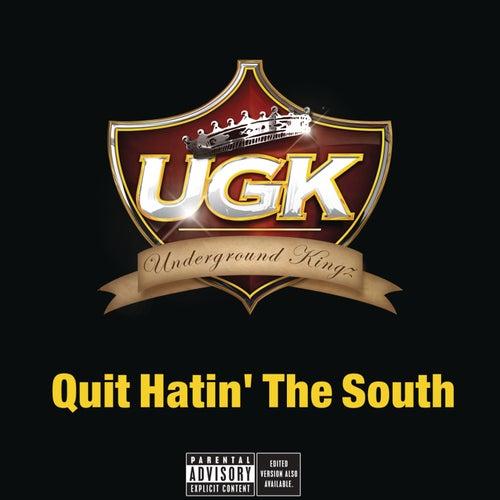 Quit Hatin' The South de UGK