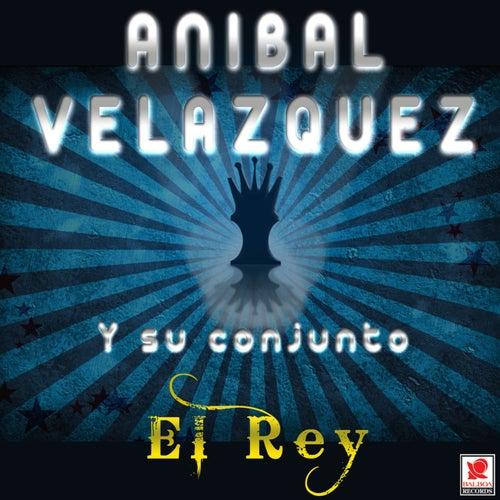 El Rey de Anibal Velazquez