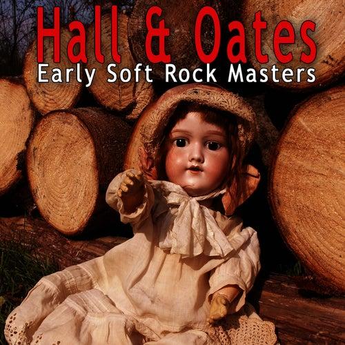 Early Soft Rock Masters de Hall & Oates