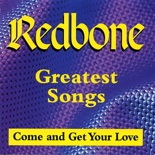 Greatest Songs (Come And Get Your Love) di Redbone