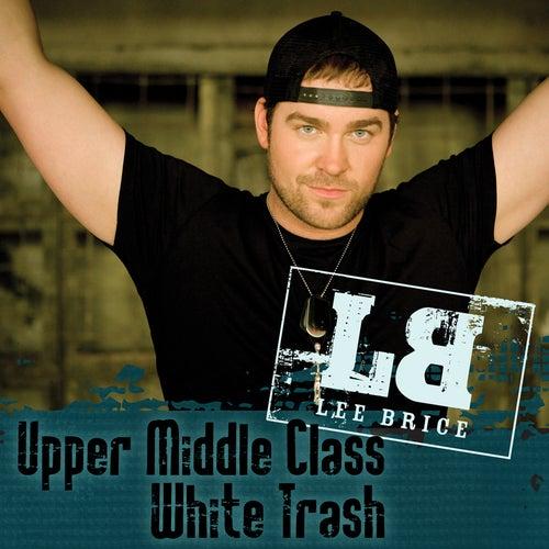 Upper Middle Class White Trash von Lee Brice