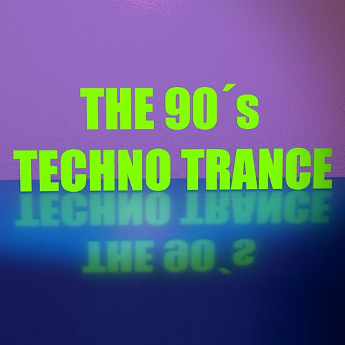 The 90's Techno Trance by Various Artists