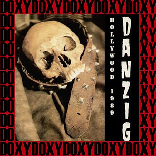 Hollywood Palace Theatre, Ca. July 7th, 1989 (Doxy Collection, Remastered, Live on Fm Broadcasting) de Danzig