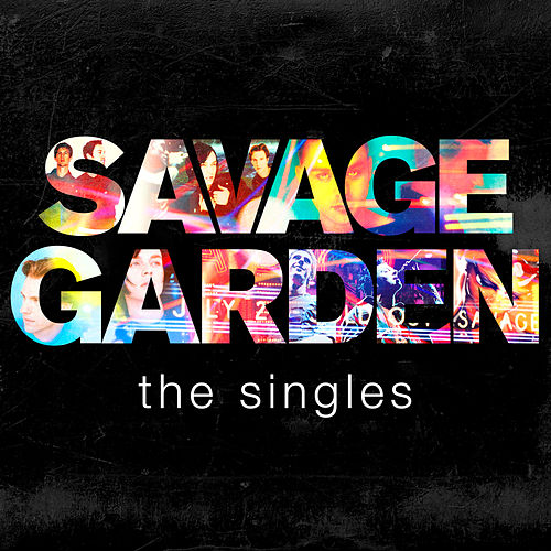 Savage Garden - The Singles de Savage Garden