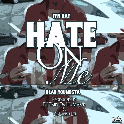 Hate on Me di Blac Youngsta