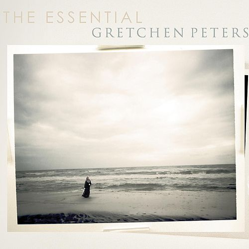 The Essential by Gretchen Peters