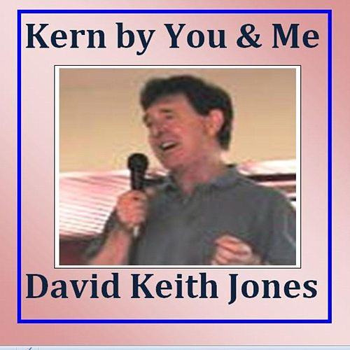 Kern By You and Me de David Keith Jones