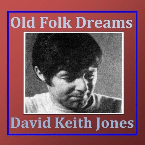 Old Folk Dreams de David Keith Jones