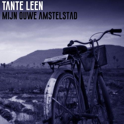 Mijn Ouwe Amstelstad von Tante Leen