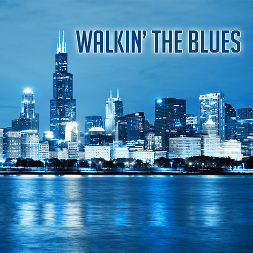 Walkin' the Blues by Various Artists