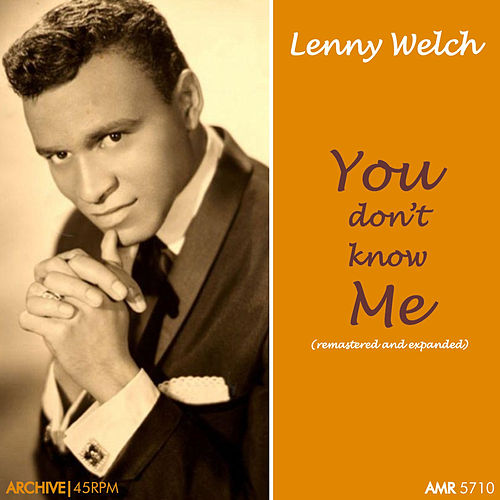 You Don't Know Me by Lenny Welch