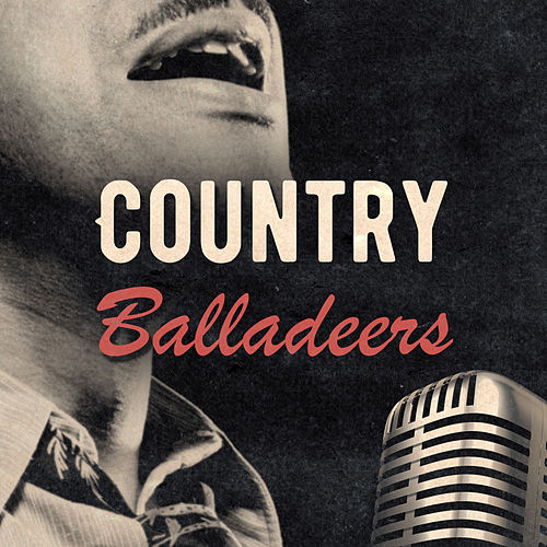 Country Balladeers by Various Artists