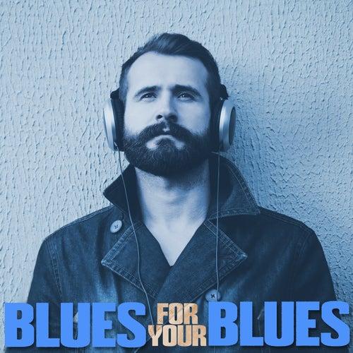 Blues for Your Blues de Various Artists