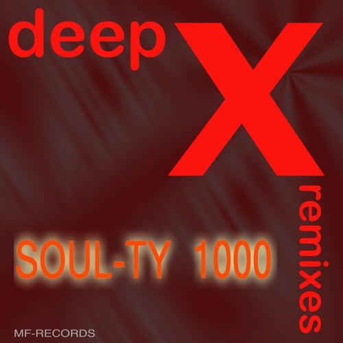 1000 (Deep X Remixes) by Soul-Ty