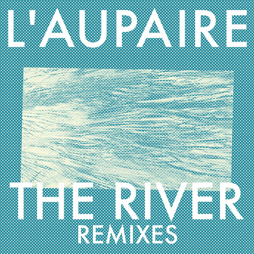 The River (Remixes) by L'Aupaire