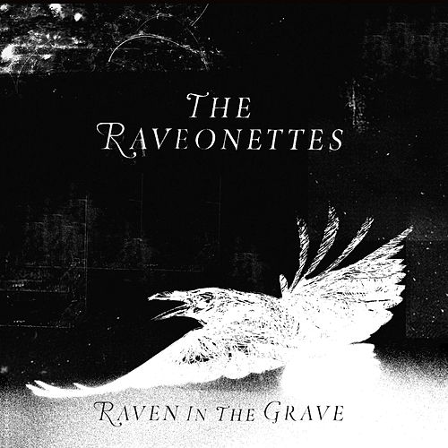 Raven in the Grave by The Raveonettes