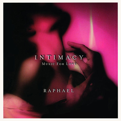 Intimacy: Music For Love van Raphael