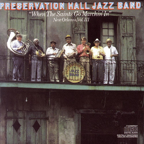 New Orleans Vol. 3: When The Saints Go Marchin' In by Preservation Hall Jazz Band