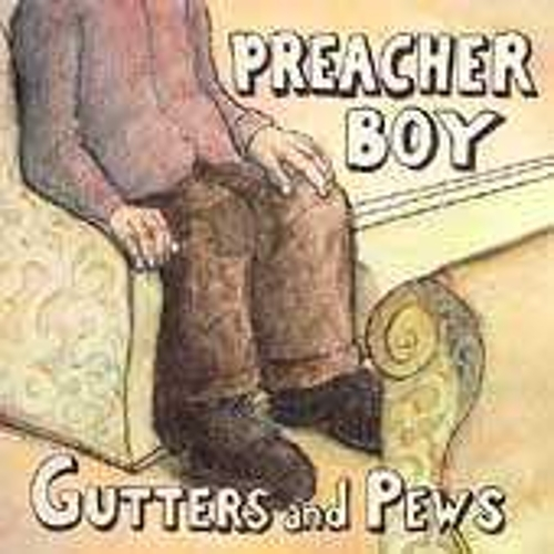 Gutters And Pews by Preacher Boy