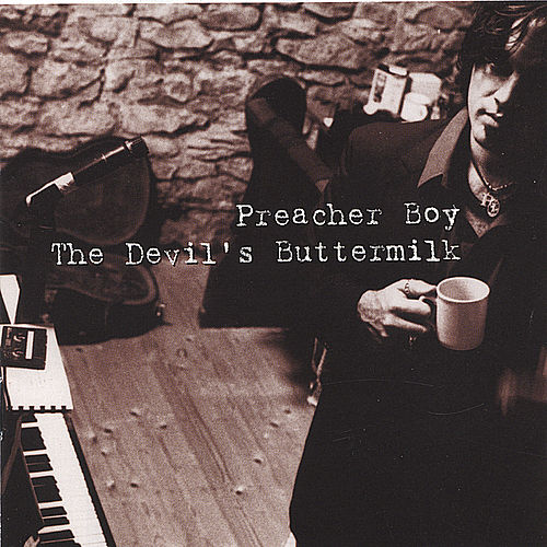 The Devil's Buttermilk by Preacher Boy