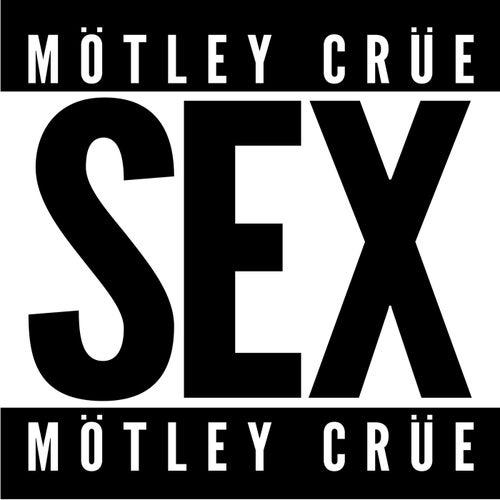 Sex by Motley Crue