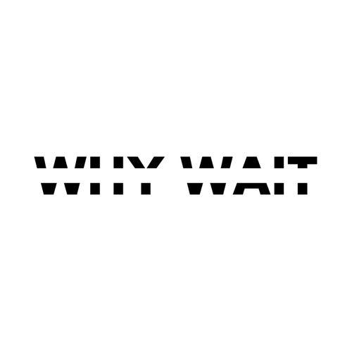 Why Wait de Griefjoy