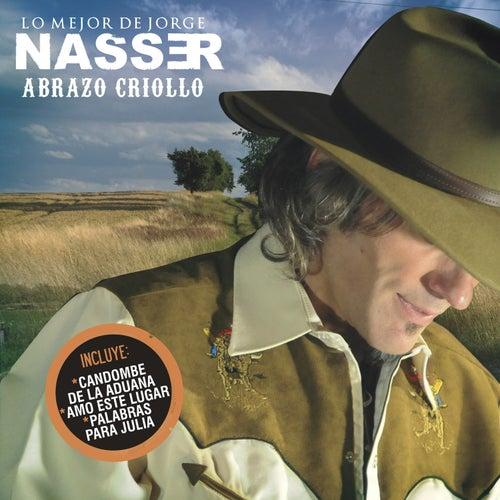 Abrazo Criollo - Lo Mejor by Jorge Nasser