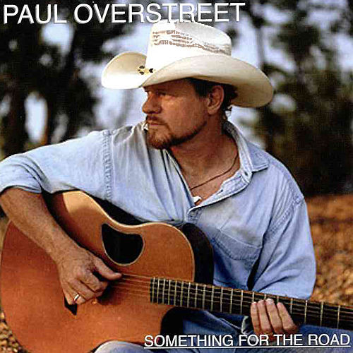 Something for the Road by Paul Overstreet