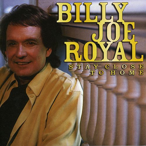 Stay Close to Home by Billy Joe Royal