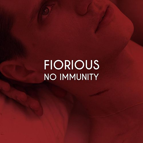 No Immunity EP by Fiorious