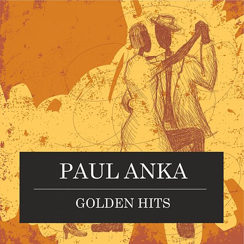 Golden Hits by Paul Anka