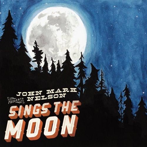 Sings the Moon von John Mark Nelson