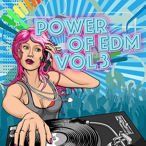 Power of EDM, Vol. 3 by Various Artists