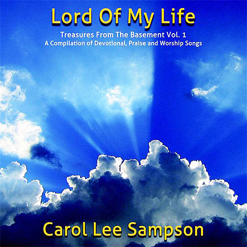 Lord of My Life de Carol Lee Sampson