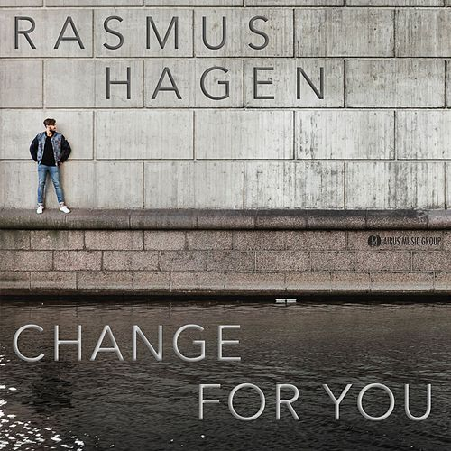 Change For You by Rasmus Hagen