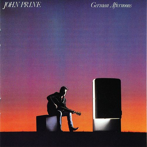 German Afternoons by John Prine