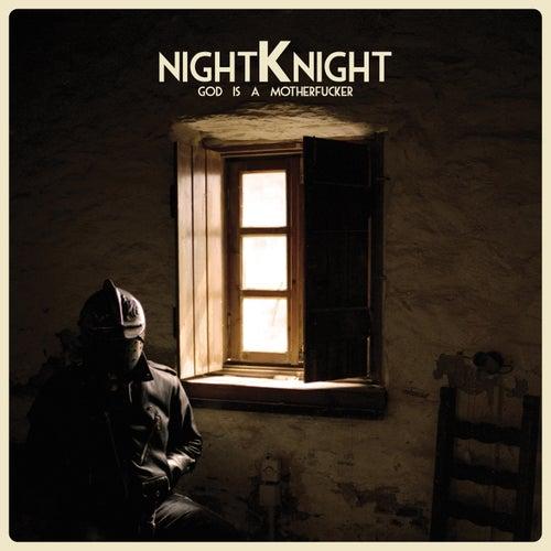 God Is a Motherfucker von Night Knight