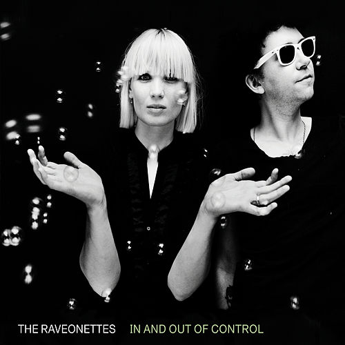 In And Out Of Control (Deluxe) de The Raveonettes
