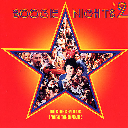 Boogie Nights #2 (More Music From The Original Motion Picture) by Various Artists