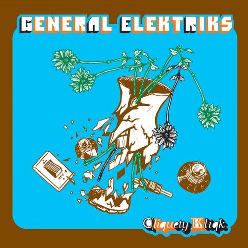 Cliquety Kliqk by General Elektriks