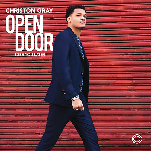 Open Door (See You Later) by Christon Gray