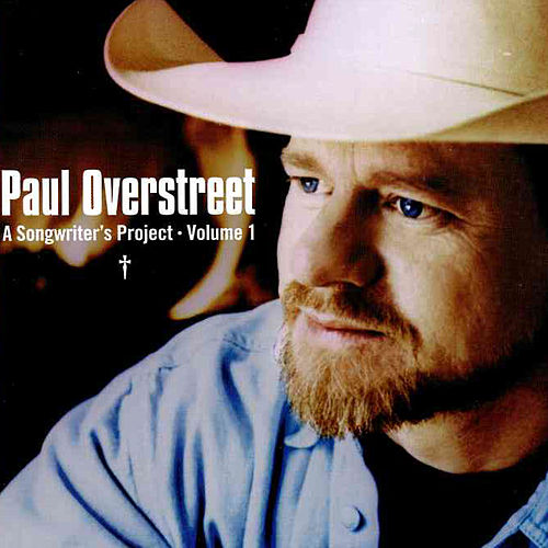 A Songwriters Project by Paul Overstreet