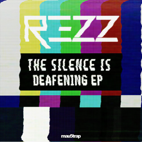 The Silence Is Deafening by Rezz